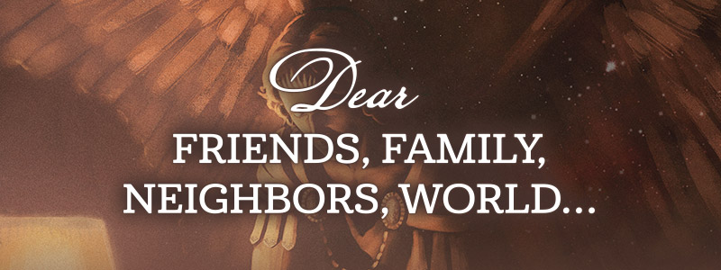 Book: Dear Friends, Family, Neighbors, World...